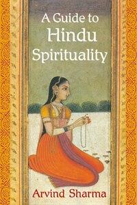 A Guide To Hindu Spirituality: Gt Hindu Spirituality