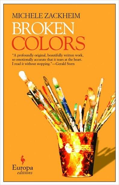 Broken Colors by Michele Zackheim