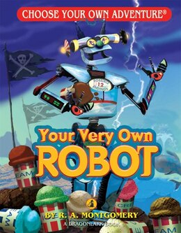 Book Your Very Own Robot by R. A. Montgomery