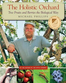 Book The Holistic Orchard: Tree Fruits and Berries the Biological Way by Michael Phillips