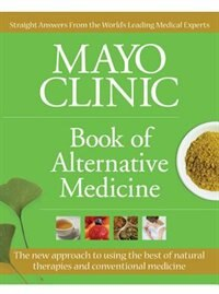 Book Mayo Clinic Book of Alternative Medicine: The New Approach to Using the Best of Natural Therapies… by Warner Publishi Time
