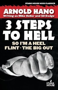 So I'm a Heel / Flint / The Big Out: 3 Steps to Hell