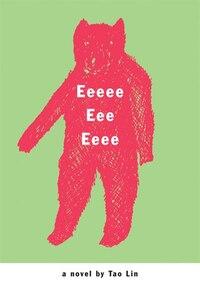 Eeeee Eee Eeee: A Novel