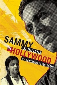 Book Sammy and Juliana in Hollywood by Benjamin Alire Saenz