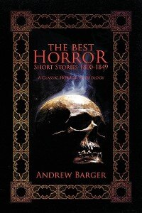 Book The Best Horror Short Stories 1800-1849: A Classic Horror Anthology by Andrew Barger