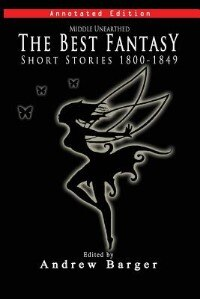 Middle Unearthed: The Best Fantasy Short Stories 1800-1849 by Mary Shelley