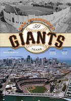 The San Francisco Giants: 50 Years