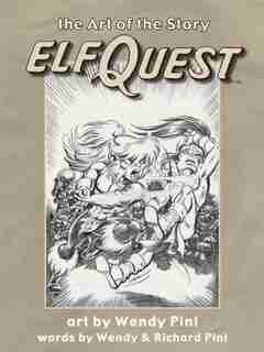 Elfquest: The Art Of The Story by Wendy Pini