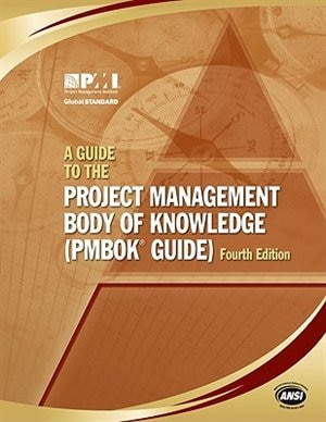 A Guide to the Project Management Body of Knowledge (Pmbok Guide): Fourth Edition by Project Management Institute, , Inc.