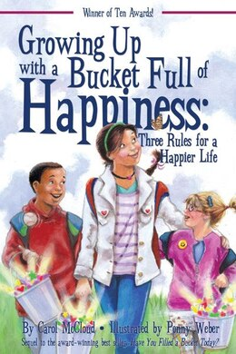 Book Growing Up With A Bucket Full Of Happiness: Three Rules For A Happier Life by Carol Mccloud
