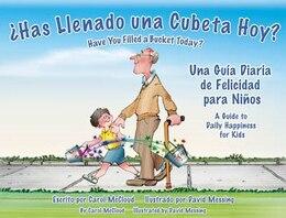 Book ¿has Llenado Una Cubeta Hoy?: Una Guia Diaria De Felicidad Para Niños by Carol Mccloud