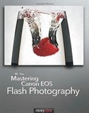Mastering Canon EOS Flash Photography by Nk Guy