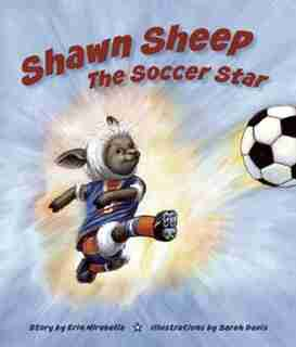 Shawn Sheep the Soccer Star by Erin Mirabella