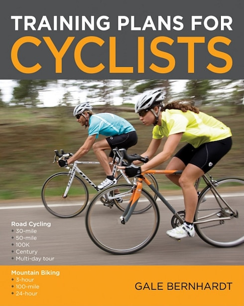 Training Plans for Cyclists by Gale Bernhardt