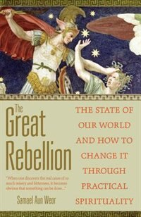 The Great Rebellion: The State of Our World and How to Change It Through Practical Spirituality by Samael Aun Weor