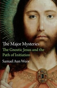 Book The Major Mysteries: The Gnostic Jesus and the Path of Initiation by Samael Aun Weor