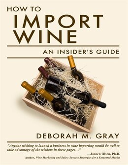 Book How to Import Wine: An Insider's Guide by Deborah M. Gray