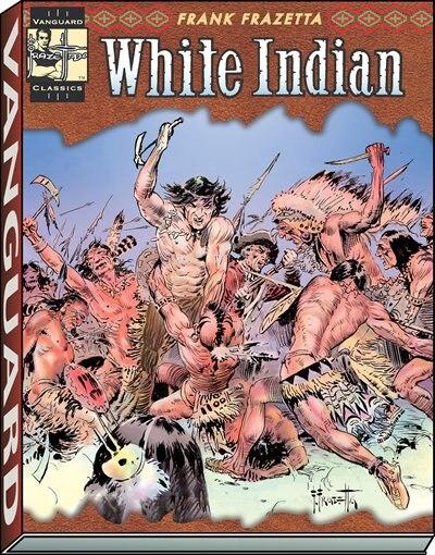 The Complete Frazetta White Indian by Frank Frazetta