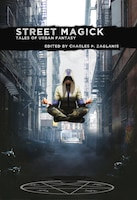 Street Magick: Tales Of Urban Fantasy