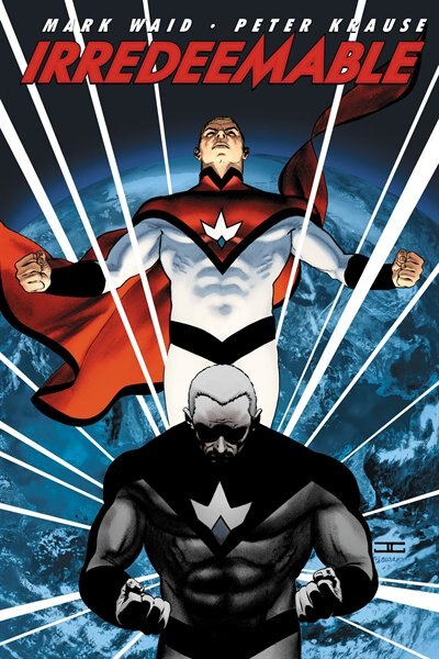 Irredeemable: Volume 1 by Mark Waid