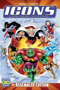 Icons Superpowered Roleplaying: The Assembled Edition by Steve Kenson