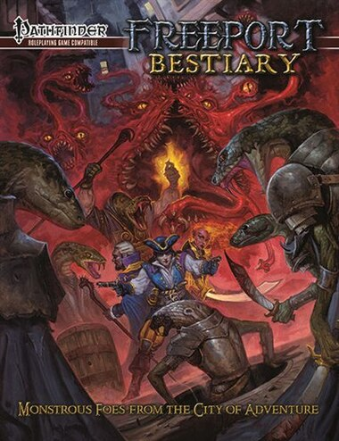 Freeport Bestiary: A Sourcebook For The Pathfinder Roleplaying Game by Sam Hing