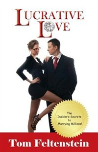 Lucrative Love: The Insider's Secrets To Marrying Millions!