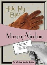 Hide My Eyes: Albert Campion #16