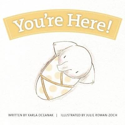 You're Here! by Karla Oceanak
