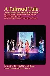 A Talmud Tale: A Musical by Judith . Abrams