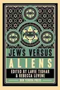 Jews vs Aliens by Lavie Tidhar