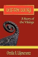 Leif the Lucky: A Story of the Vikings by Ottilie A. Liljencrantz