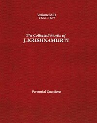 The Collected Works of J.Krishnamurti -Volume XVII 1966-1967: Perennial Questions