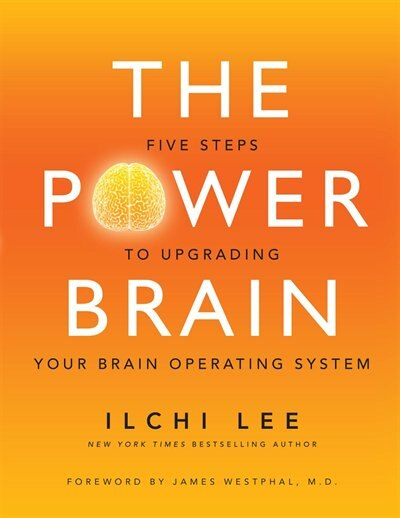 The Power Brain: Five Steps to Upgrading Your Brain Operating System by Ilchi Lee