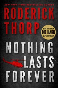 Nothing Lasts Forever: Basis For The Film Die Hard