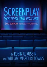 Screenplay: Wrting the Picture by Robin U. Russin
