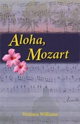 Book Aloha, Mozart by Waimea Williams