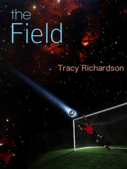 Book The Field by Tracy Richardson