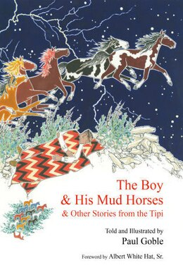 Book The Boy & His Mud Horses: & Other Stories from the Tipi by Paul Goble