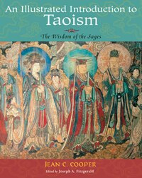 An Illustrated Introduction to Taoism: The Wisdom of the Sages