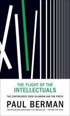 The Flight Of The Intellectuals: The Controversy Over Islamism And The Press
