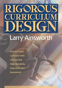 Rigorous Curriculum Design: How to Create Curricular Units of Study that Align Standards…