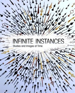Book Infinite Instances: Studies and Images of Time by Olga Ast