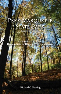 Pere Marquette State Park, Jersey County, Illinois: An Unofficial Guide To History, Natural History…