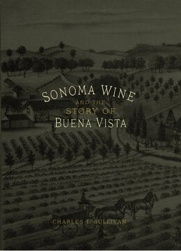 Book Sonoma Wine And The Story Of Buena Vista by Charles L. Sullivan
