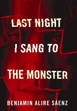 Book Last Night I Sang to the Monster by Benjamin Alire Saenz