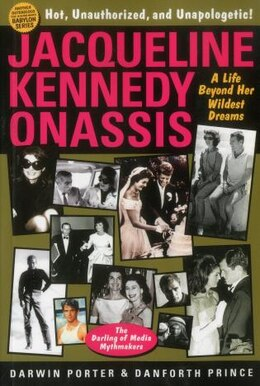 Book Jacqueline Kennedy Onassis: A Life Beyond Her Wildest Dreams by Darwin Porter