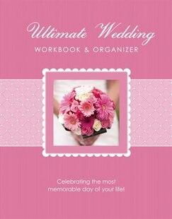 The Ultimate Wedding Workbook & Organizer