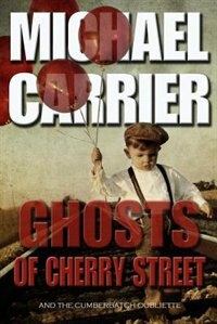 Ghosts of Cherry Street: And the Cumberbatch Oubliette