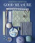 Good Measure: Knit A Perfect Fit Every Time by Deborah Newton